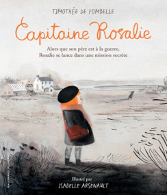 Capitaine Rosalie L Innocence Et La Douceur Pendant La Guerre On